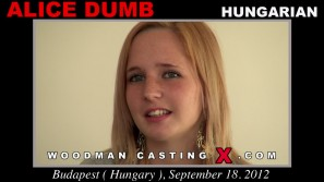Download Alice Dumb casting video files. Pierre Woodman undress Alice Dumb, a Hungarian girl.